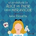 Le avventure di Alice nel Paese delle Meraviglie Audiobook by Lewis Carroll Narrated by Anna Foglietta