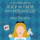 Le avventure di Alice nel Paese delle Meraviglie | Livre audio Auteur(s) : Lewis Carroll Narrateur(s) : Anna Foglietta