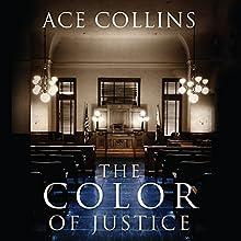 The Color of Justice | Livre audio Auteur(s) : Ace Collins Narrateur(s) : Charlie Thurston