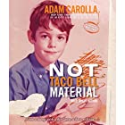 Not Taco Bell Material Audiobook by Adam Carolla Narrated by Adam Carolla