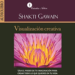 Visualizacion creativa [Creative Visulization] Audiobook