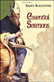 Essential Sermons (The Works of Saint Augustine) (Works of Saint Augustine. Part III, Homilies)