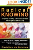 Radical Knowing: Understanding Consciousness through Relationship (Radical Consciousness Trilogy)