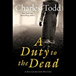 A Duty to the Dead: A Bess Crawford Mystery | Charles Todd
