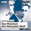 Das Phantom des Alexander Wolf Hörspiel von Gaito Gasdanow Gesprochen von: Sebastian Blomberg, Helmut Krauss, Gerd Wameling