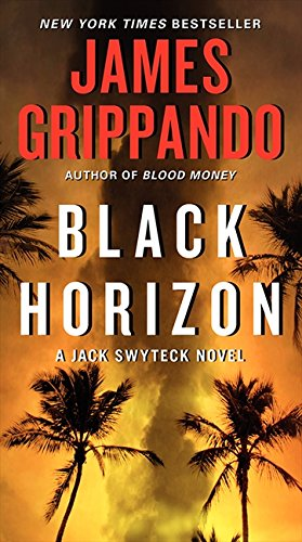 Black Horizon Jack Swyteck Novel 9780062109903