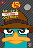 Phineas and Ferb: Agent P's Top-Secret Joke Book (A Book of Jokes and Riddles)