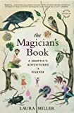 The Magician's Book: A Skeptic's Adventures in Narnia (0316017655) by Miller, Laura