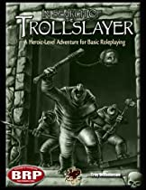 In Search of the Trollslayer: A Heroic-Level Adventure for Basic Roleplaying (Basic Roleplaying system) (The Mad Mayor's Dungeon Delve)