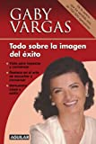 img - for Todo Sobre La Imagen Del Exito (Spanish Edition) book / textbook / text book