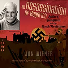The Assassination of Heydrich: Hitler's Hangman and the Czech Resistance Audiobook by Jan G. Wiener Narrated by Mark Kamish