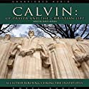 Calvin: Of Prayer and the Christian Life: Selected Writings from the Institutes (       UNABRIDGED) by John Calvin Narrated by James Adams
