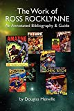 img - for The Work of Ross Rocklynne: An Annotated Bibliography & Guide (Bibliographies of Modern Authors,) book / textbook / text book