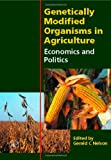 img - for Genetically Modified Organisms in Agriculture: Economics and Politics book / textbook / text book