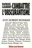 Combattre l'obscurantisme : Avec Robert Redeker par Redeker