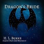 Dragon's Bride: The Dragon and the Scholar, Book 4 | H. L. Burke