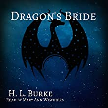 Dragon's Bride: The Dragon and the Scholar, Book 4 | Livre audio Auteur(s) : H. L. Burke Narrateur(s) : Mary Ann Weathers