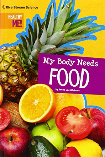 My Body Needs Food (Healthy Me!)