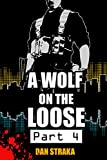 A Wolf On The Loose (Part 4) (A Wolf On The Loose (Season 1))