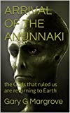 ARRIVAL OF THE ANUNNAKI: the Gods that ruled us are returning to Earth