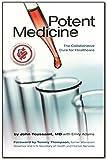 Potent Medicine: The Collaborative Cure for Healthcare