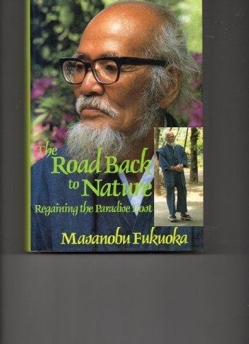 the-road-back-to-nature-regaining-the-paradise-lost-by-masanobu-fukuoka-1987-hardcover