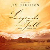 Legends of the Fall | [Jim Harrison]