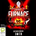 Lockdown: Escape from Furnace, Book 1 (       UNABRIDGED) by Alexander Gordon Smith Narrated by Alex Kalajzic