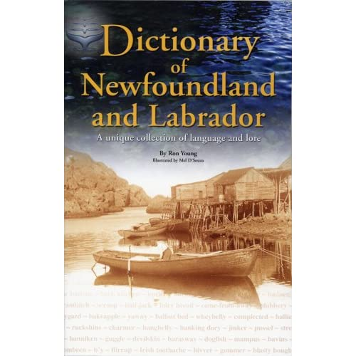 Dictionary of Newfoundland and Labrador: A Unique Collection of Language and Lore