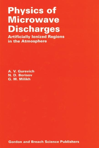 Physics Of Microwave Discharges: Artificially Ionized Regions In The Atmosphere