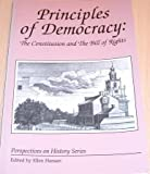 Principles of Democracy: The Constitution and the Bill of Rights (Perspectives on History Series)