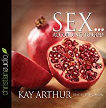 Sex According to God: The Creator's Plan for His Beloved (       ABRIDGED) by Kay Arthur Narrated by Kay Arthur