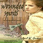 Wounded Spirits | [April W. Gardner]