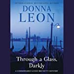 Through a Glass, Darkly (       UNABRIDGED) by Donna Leon Narrated by David Colacci
