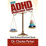 The New ADHD Medication Rules: Paying Attention to the Meds for Paying Attention
