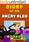 Diary of an Angry Alex: Book 13 - The...