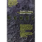 Deke ! U.S. Manned Space From Mercury To the Shuttle ~ Donald K. Slayton