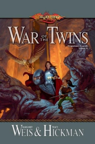 War of the Twins: Legends, Volume Two: 2 (Dragonlance Legends) by Tracy Hickman, Margaret Weis