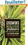 Growing Marijuana Indoors: A Foolproo...