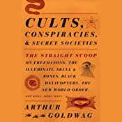 Cults, Conspiracies, and Secret Societies | [Arthur Goldwag]