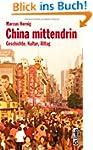 China mittendrin. Geschichte, Kultur,...