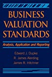 img - for Business Valuation Standards: Analysis, Application and Reporting book / textbook / text book