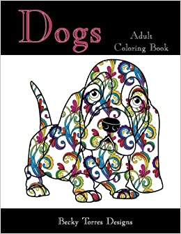 Dogs Adult Coloring Book Amazoncouk Becky L Torres 9781517140984 Books