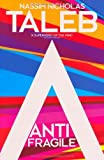 Antifragile: Things That Gain from Disorder by Taleb, Nassim Nicholas (unknown Edition) [Hardcover(2012)]