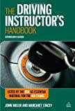 John, Stacey, Margaret Miller The Driving Instructor's Handbook 17th (seventeenth) Edition by Miller, John, Stacey, Margaret published by Kogan Page (2011)