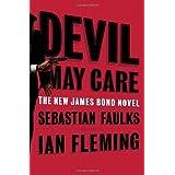 Devil May Care (The New James Bond Novel ) ~ Sebastian Faulks