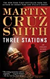 Three Stations: An Arkady Renko Novel (Arkady Renko Series Book 7)