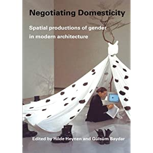 Negotiating Domesticity: Spatial Productions of Gender in Modern Architecture