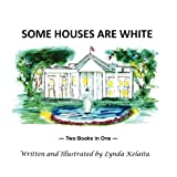 Some Houses Are White