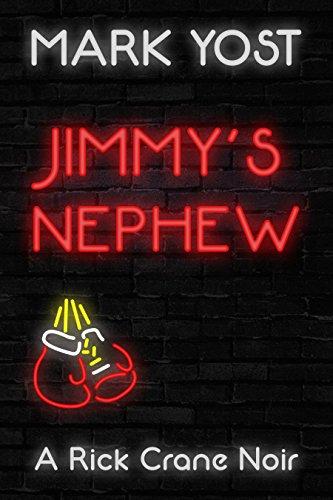 Mark Yost - JIMMY'S NEPHEW (A Rick Crane Noir Book 2)